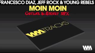 Moin Moin (C&S Remix) Francesco Diaz, Jeff Rock & The Young Rebels Cut