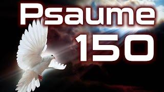 Psaume 150 - Exhortation à la louange de Dieu avec des instruments de musique alléluia!