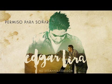 Permiso Para Sonar de Edgar Lira Letra y Video