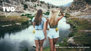 Sia - The Greatest (Shoby & Regard Remix)