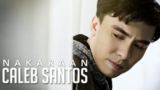 Caleb Santos — Nakaraan [Official Music Video]