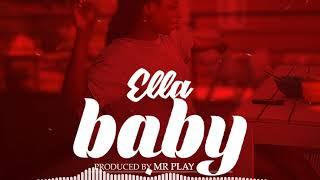 Ella - Baby (Official Audio) latest Nigeria music 2018
