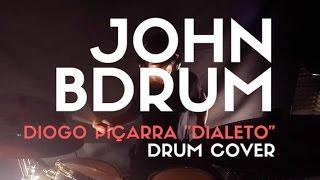 """John BDrum - Diogo Piçarra """"Dialeto"""" Drum Cover"""