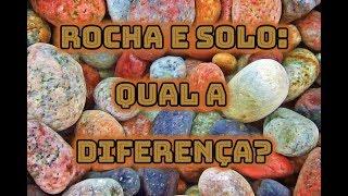 Rochas e solos: quais as diferenças?