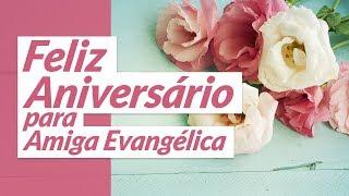 O melhor aniversário para amiga evangélica