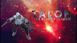 Talon, The Blade's Shadow  - Assassin Montage