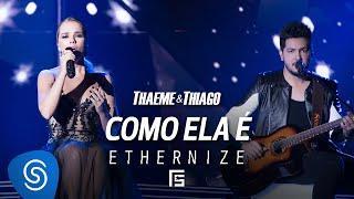 Thaeme & Thiago - Como Ela É | DVD Ethernize