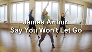 James Arthur - Say You Won't Let Go | Kaspars Meilands Choreography
