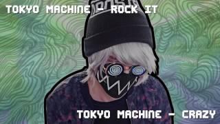 Tokyo Machine - ROCK IT VS Tokyo Machine - CRAZY ~ [Duality Mashup]
