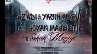 Azadi&Yasin Akgün ft Noyan Majestik-Sokak Müziği