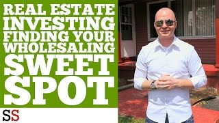 Real Estate Investing | Finding Your Wholesaling Sweet Spot