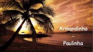 Armandinho - Paulinha *