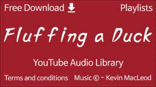 Fluffing a Duck | YouTube Audio Library