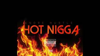 Andre Hustle - Hot Nig*a Freestyle