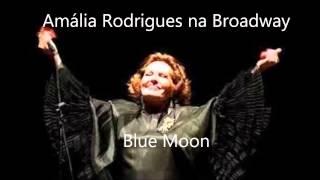 Amália Rodrigues (Na Broadway) -  Blue Moon