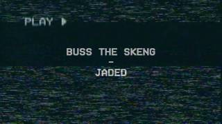 Jaded - Buss The Skeng (Sizer Remix) [Official Video]