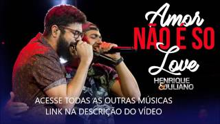 Amor Não É Só Love Henrique e Juliano AUDIO OFICIAL Lançamento 2017