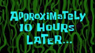 Approximately 10 Hours Later... | SpongeBob Time Card #100
