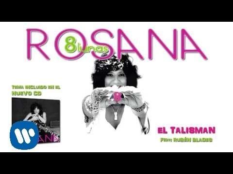 rosana-el-talisman-con-ruben-blades-audio-rosana