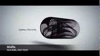 Vila Roel - MISFITS (Fast Foot Remix) (DeMars Records)