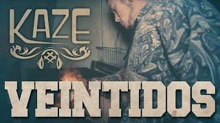 KAZE - VEINTIDOS - [VIDEOCLIP]