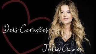 Júlia Gomes - Dois Corações [ Áudio Oficial ]