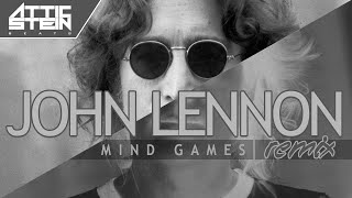 JOHN LENNON - MIND GAMES REMIX [PROD. BY ATTIC STEIN]