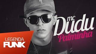 MC Dudu - Pa pa pa Palminha (DJ Marquinhos TM) Lançamento 2016