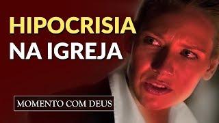 NÃO SEJA UM CRISTÃO HIPÓCRITA (JESUS NÃO GOSTA) - #27 Momento com Deus