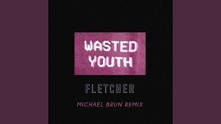 Wasted Youth (Michael Brun Remix)