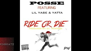 Posse ft. Lil Yase, Yatta - Ride Or Die [Prod. By DJ Mustard] [New 2015]