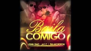 John Diaz & Jay C Feat Pm Akordeon   Baila ComigoRadio edit)