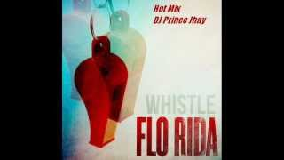 Whistle ( Hot Mix ) DJ Prince Jhay