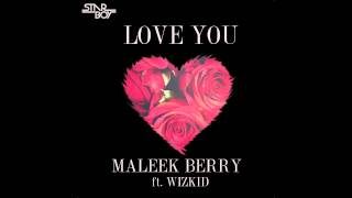 Maleek Berry - Love You ft Wizkid