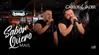 Carlos & Jader - Sabor de Quero Mais