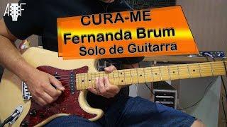 Cura-me - Fernanda Brum - Vídeo aula do solo de Guitarra