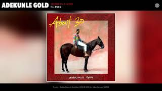Adekunle Gold - There Is A God feat. LCGC (Audio) width=