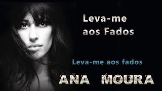 Ana Moura *Leva-me aos Fados #01* Leva-me aos Fados