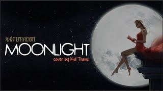 XXXTENTACION - Moonlight (Kid Travis Cover)(Lyrics)