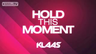 Klaas - Hold This Moment (Original Mix)