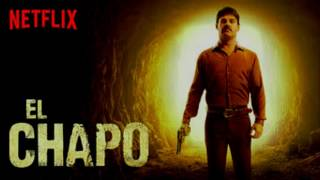 El Chapo Full Theme Song