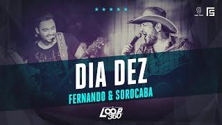 Fernando & Sorocaba - Dia Dez | Vídeo Oficial DVD FS LOOP 360°
