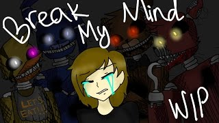 Five Nights at Freddy's 4 - Break my mind Animation (TEST)