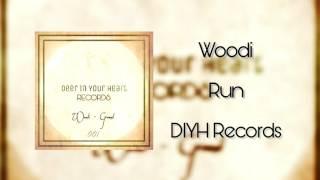 woodi - run (Available on Beatport!!)