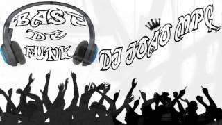 BASE DE FUNK - 2017 ( DJ João Mpc )