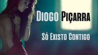 Diogo Piçarra - Só Existo Contigo (2017 + LYRICS)