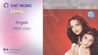 Angels - Altfel visez