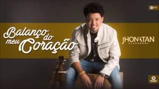Balanço do Meu Coração l Jhonatan Alexandre (Áudio Oficial)