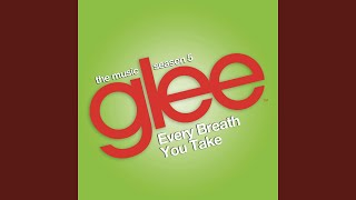 Every Breath You Take (Glee Cast Version)