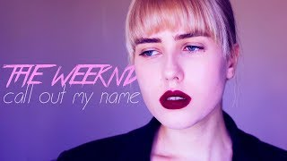 транслейт THE WEEKND - CALL OUT MY NAME (Russian Cover || На русском)
